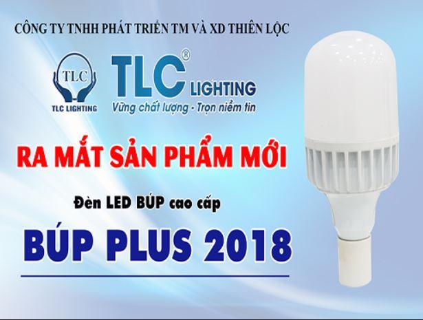 Chính thức ra mắt SIÊU PHẨM đèn đèn led BúpPlus 2018cao cấp TLC Lighting