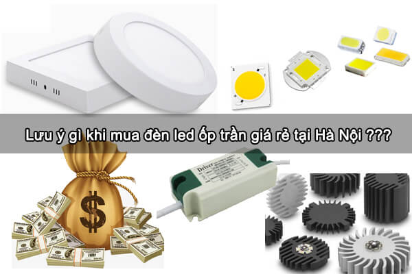 Lưu ý gì khi mua đèn led ốp trần giá rẻ tại Hà Nội