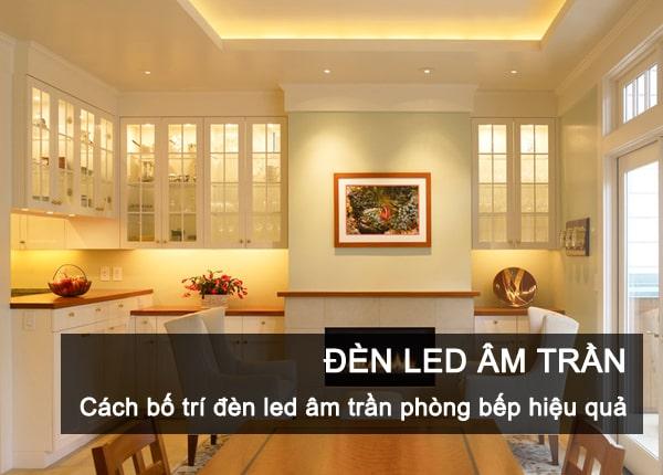 Cách bố trí đèn led âm trần phòng bếp hiệu quả