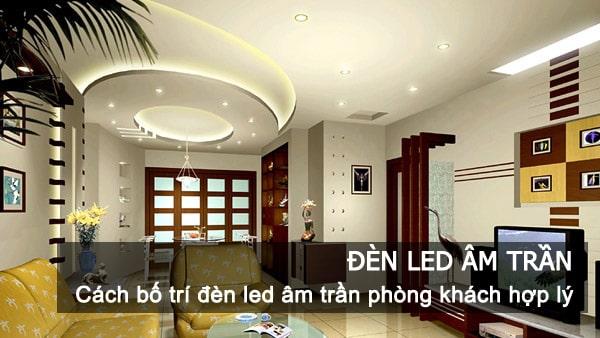 Cách bố trí đèn led âm trần phòng khách hợp lý