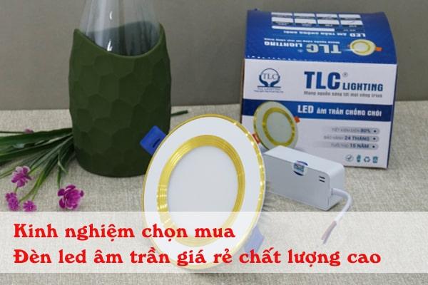 Kinh nghiệm chọn mua đèn led âm trần giá rẻ chất lượng cao