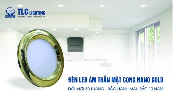 Hãng đèn led TLC Lighting cam kết bảo hành đổi mới đèn led âm trần mặt cong Nano Gold 9w viền vàng lên tới 30 tháng